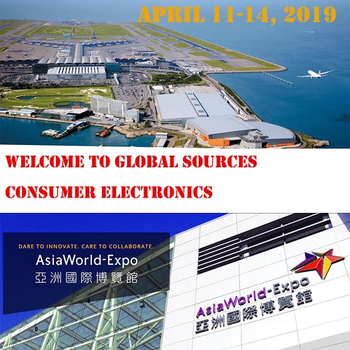 Welcome to Global Sources Consumer Electronics TRADESHOW April 11-14, 2019 AsiaWorld-Expo Hong Kong Guide
